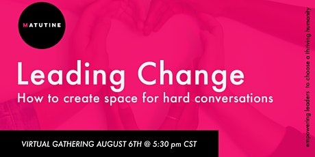 Leading Change: How to Create Space for Hard Conversations tickets