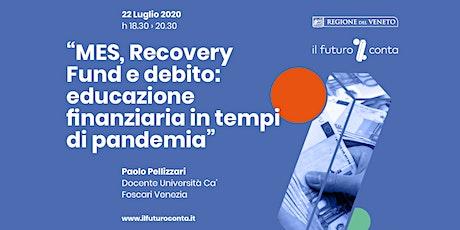 """""""MES, Recovery Fund e debito: educazione finanziaria in tempi di pandemia"""" biglietti"""