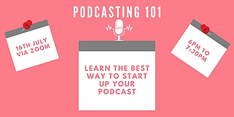 Podcasting 101 - Learn The Best Way To Start Your Podcast tickets