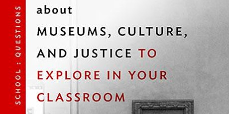 Teaching  Social Justice: About Museums in the Classroom tickets