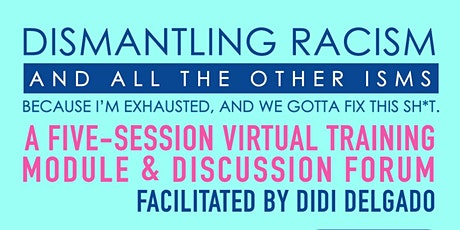 "Dismantling Racism (And All The Other ""Isms"") w/ DiDi Delgado & Nandi K. tickets"