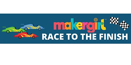 MakerGirl Virtual Session: Race to the Finish tickets