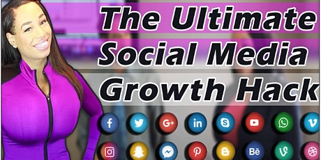 The Ultimate Social Media Growth Hack tickets