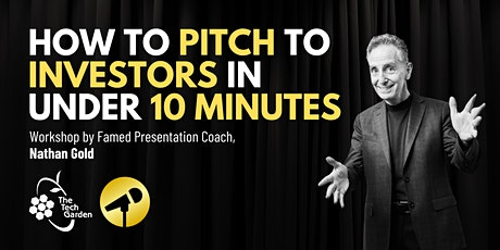 How to Pitch to Investors in Under 10 Minutes tickets