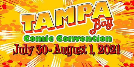 Tampa Bay Comic Convention - July 30 - August 1, 2021 tickets