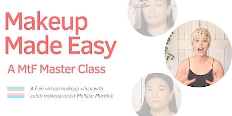 Makeup Made Easy: A MtF  Master Class tickets