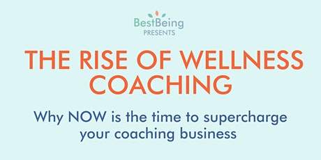 The Rise of Wellness Coaching tickets