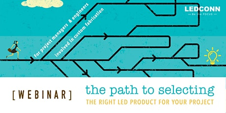 The Path to Selecting the Right LED Product for Your Project tickets