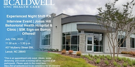 Experienced RN (Night Shift) Interview Event -Caldwell UNC Health Care 7/15 tickets