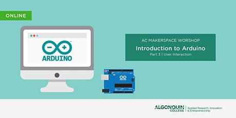 AC MakerSpace: Arduino - User Interaction | Part 3 [VIRTUAL] tickets