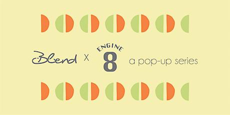 Blend x Engine 8: A Pop up Series tickets
