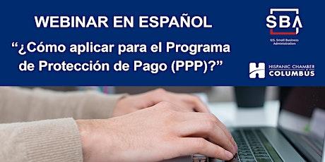 """Webinar: """"¿Cómo aplicar para el Programa de Protección de Pago (PPP)"""" entradas"""
