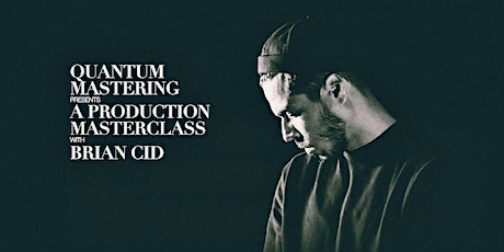4 CLASS PACKAGE - A PRODUCTION MASTERCLASS with BRIAN CID tickets