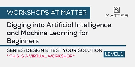 MATTER Workshop: Digging into Artificial Intelligence and Machine Learning tickets