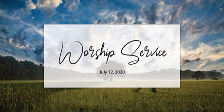 July 12 Worship Service tickets