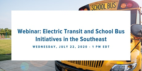 Electric Transit and School Bus Initiatives in the Southeast Webinar tickets