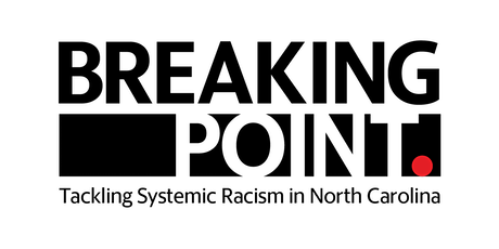 Breaking Point: Tackling Systemic Racism in North Carolina tickets
