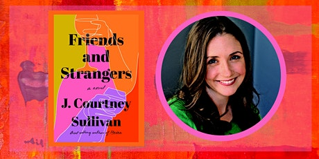 Author Event: J. Courtney Sullivan & FRIENDS AND STRANGERS tickets