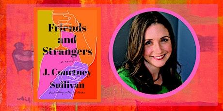 Author Event: J. Courtney Sullivan & FRIENDS & STRANGERS tickets