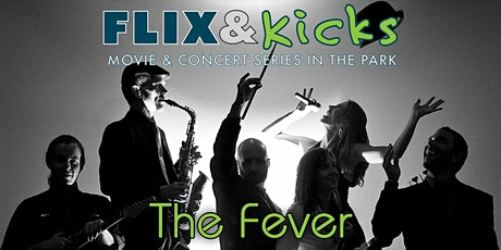 Flix & Kicks-The Fever Concert tickets