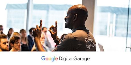 Get free training from Google Digital Garage via a live webinar Tickets