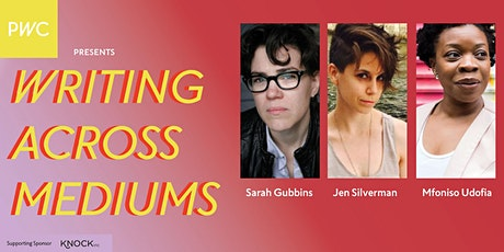 WRITING ACROSS MEDIUMS with Sarah Gubbins, Jen Silverman, & Mfoniso Udofia tickets