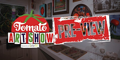 Tomato Art Show Pre-View Presented by Center 615 tickets