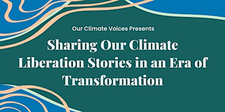 Sharing Our Climate Liberation Stories in an Era of Transformation tickets