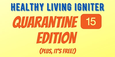 Quarantine 15 Igniter (In Person AND Streaming)