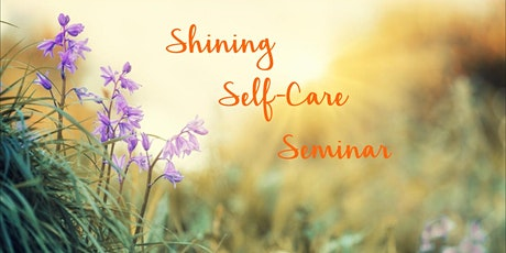Shining Self-Care Seminar tickets