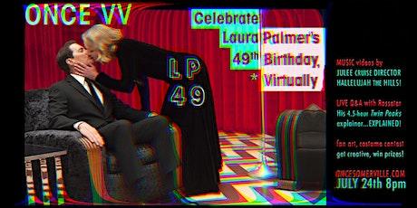 Laura Palmer's 49th Birthday x ONCE VV tickets
