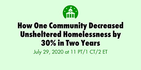 How One Community Decreased Unsheltered Homelessness by 30% in Two Years tickets