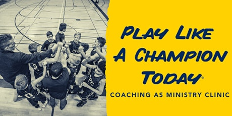 Play Like  a Champion Today - Coaching As Ministry Clinic tickets