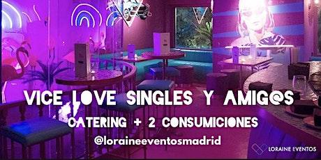 Catering Vice Love en Vice Raw Bar. Singles y Amig@s entradas