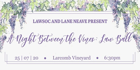 Lane Neave and LAWSOC Law Ball 2020 'A Night Between the Vines' tickets