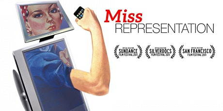 Under-Representation of Females Documentary Discussion: Miss Representation tickets