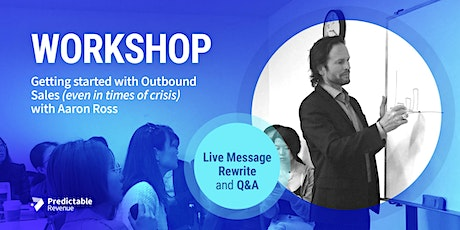 Interactive Workshop with Aaron Ross: Getting started with Outbound Sales tickets
