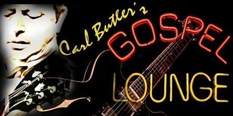 Carl Butler's Gospel Lounge tickets