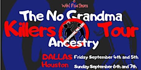 The No Grandma Killers Ancestry Tour-DALLAS tickets