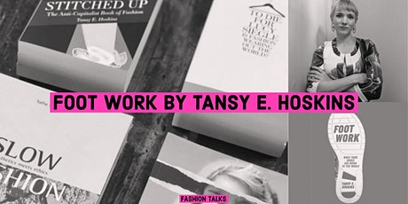 FASHION TALKS Book Club // FOOT WORK by Tansy Hoskins | SEPTEMBER 2020 tickets