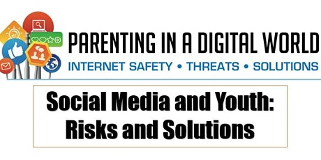 Social Media and Youth: Risks and Solutions tickets