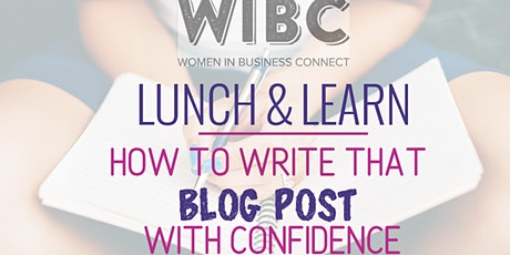 WIBC Lunch & Learn: How to Write That Blog Post With Confidence tickets