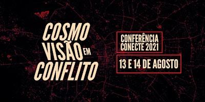 Cosmovisão em Conflito   Conferência Conecte 202