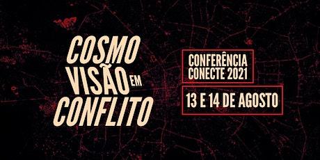 Cosmovisão em Conflito | Conferência Conecte 2021 ingressos