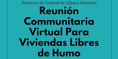 Reunión Communitaria Virtual Para Viviendas Libres de Humo entradas
