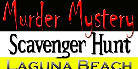 Murder Mystery Scavenger Hunt: Laguna Beach  8/22/20 tickets