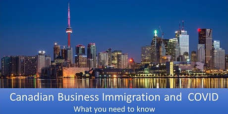 Canadian Business Immigration and COVID - What you need to know tickets