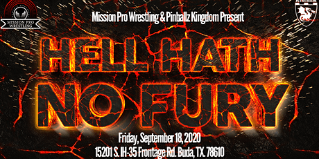 Mission Pro Wrestling; Hell Hath No Fury entradas