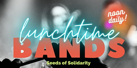 Seeds of Solidarity Lunchtime Bands tickets