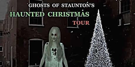 GHOSTS OF STAUNTON'S HAUNTED CHRISTMAS TOUR -- DECEMBER TOURS tickets